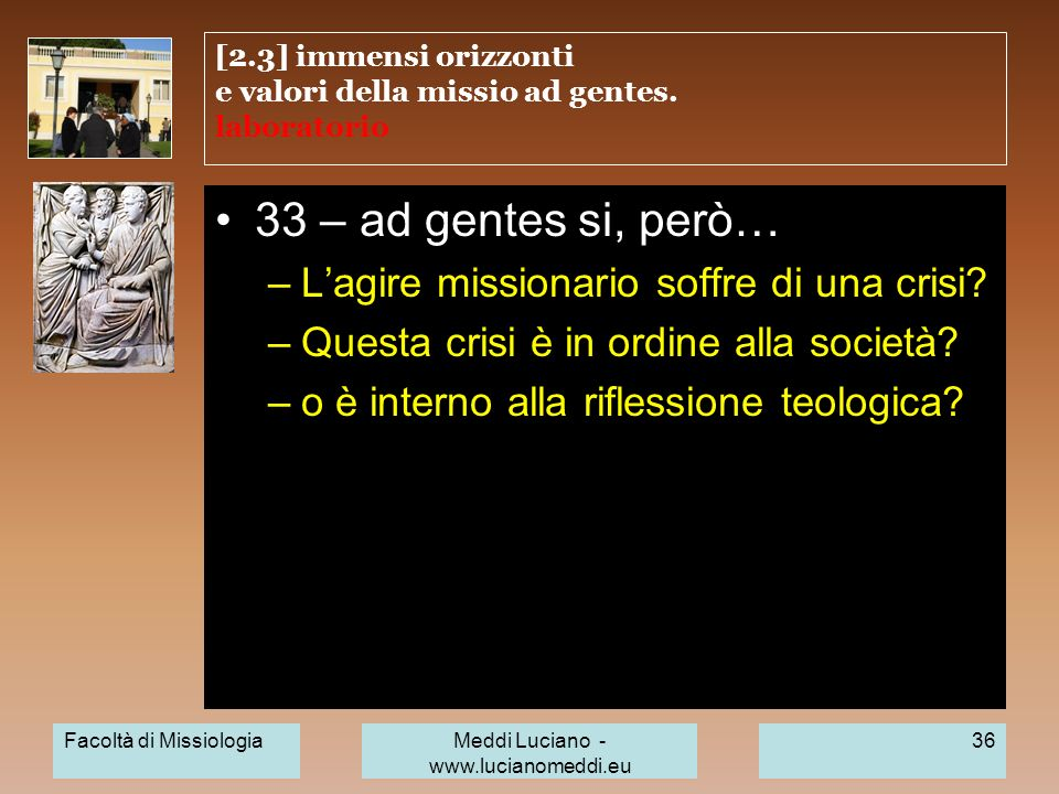 [2.3] immensi orizzonti e valori della missio ad gentes. laboratorio